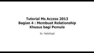 Video Tutorial Ms Access 2013 Cara Membuat Relationship Antar Tabel