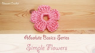 Absolute Beginner Crochet Series Ep 8: How to Crochet a Simple Flower