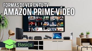 AMAZON PRIME VÍDEO en tu TV: MÉTODOS, ALTERNATIVAS y APLICACIONES OFICIALES  Xataka TV