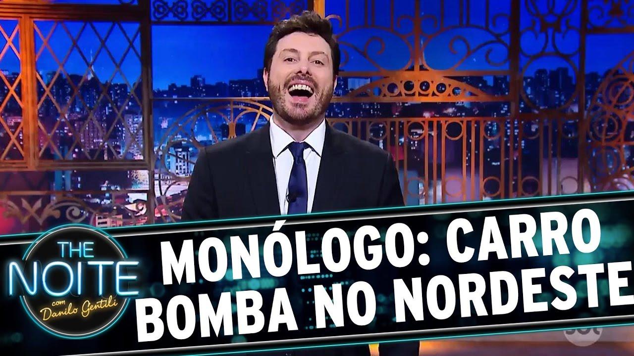 Resultado de imagem para Monólogo: Homem ameaça pôr carro-bomba no Nordeste | The Noite
