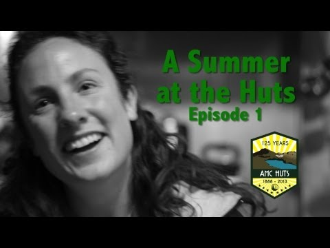 A Summer at AMC's White Mountain Huts: Episode 1