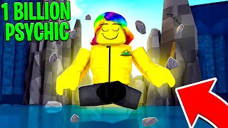 GETTING 1,000,000,000 PSYCHIC POWER and Becoming SUPER STRONG.. (Roblox)