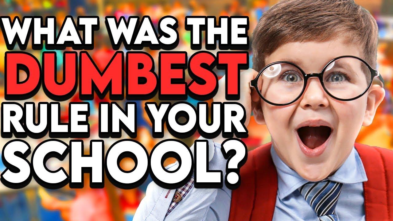 r/AskReddit   What Was The DUMBEST Rule In Your School?