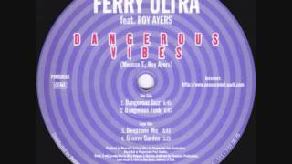 Ferry Ultra Feat. Roy Ayers - Dangerous Vibes (Groove Garden)