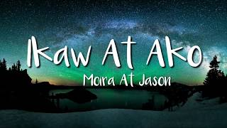 Moira & Jason - Ikaw At Ako (Lyric Video)