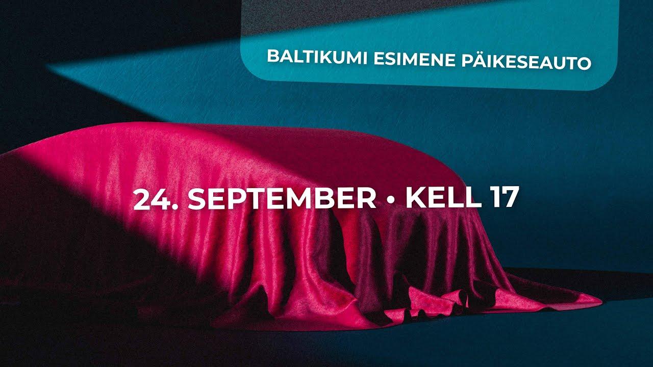 LIVE: Baltikumi esimese päikeseauto esmaesitlus