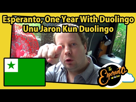 Esperanto, One Year With Duolingo | Unu Jaron Kun Duolingo