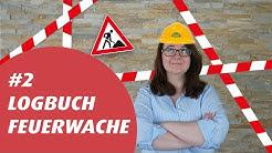 #FEUERWACHELogbuch Nr. 2 - Baustart an der Schöninger FEUERWACHE
