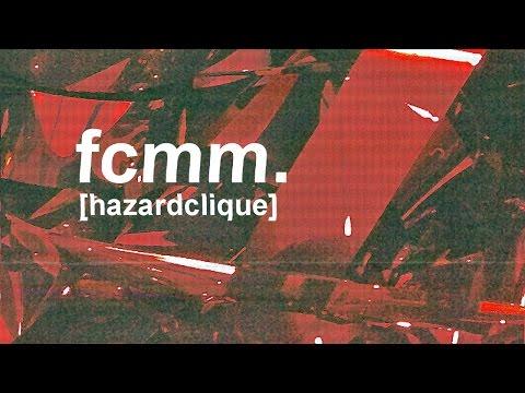 "HAZARD CLIQUE - ""FCMM."" (Prod. by MoFat)"