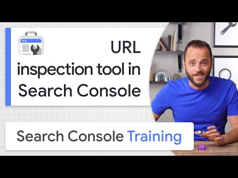 URL Inspection Tool - Google Search Console Training