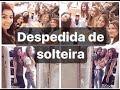 #VEDA23 despedida de solteira da Maila 🖤 + Noite das mulheres