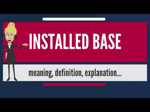 What is INSTALLED BASE? What does INSTALLED BASE mean? INSTALLED BASE meaning & explanation