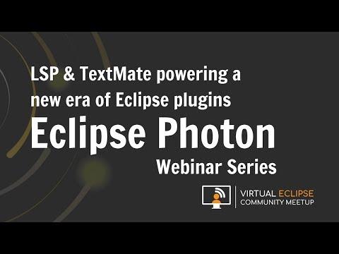 vECM | LSP & TextMate powering a new era of Eclipse plugins -Eclipse Photon Series