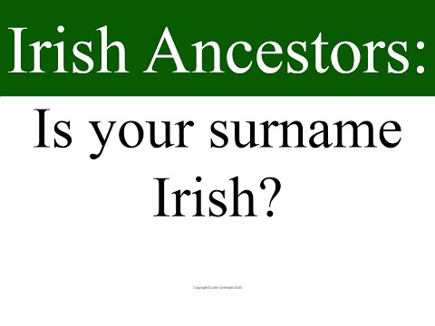 Irish Ancestors: Is your surname Irish?