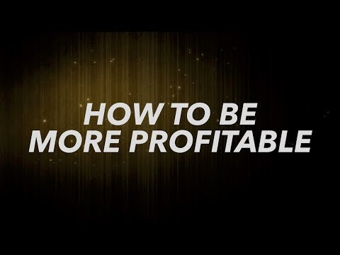 How To Be More Profitable