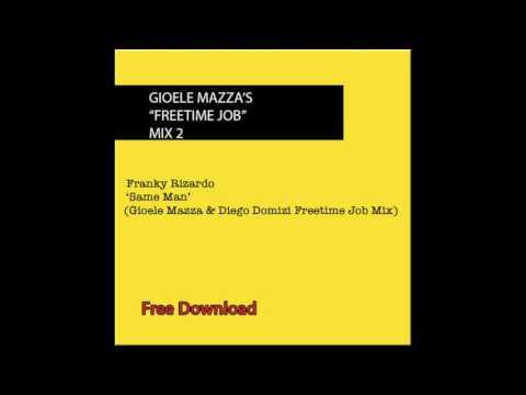 Franky Rizardo - Same Man (Gioele Mazza & Diego Domizi Freetime Job Mix)
