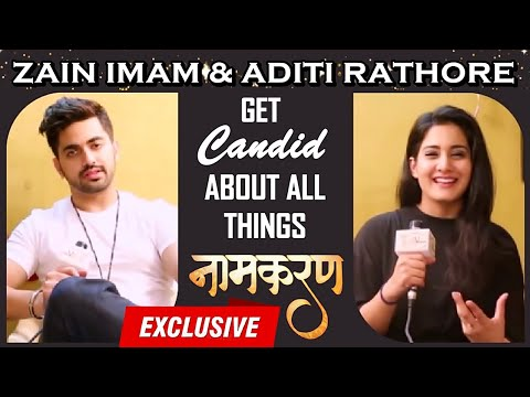Candid Talk With Zain Imam & Aditi Rathore | Naamkaran | EXCLUSIVE