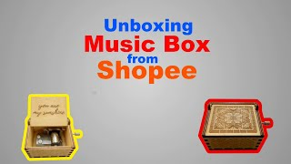 Unboxing - Music Box from Shopee(You are my Sunshine)
