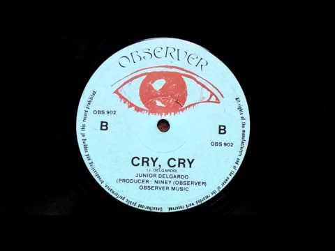 Junior Delgado - Cry Cry