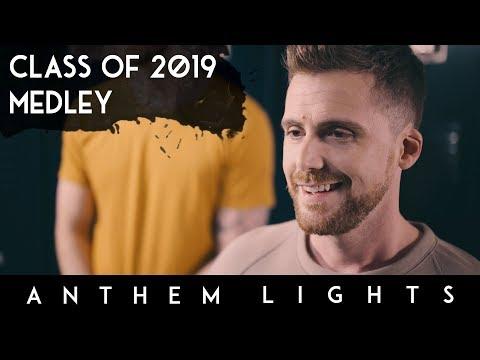 Class Of 2019 Medley Anthem Lights Youtube