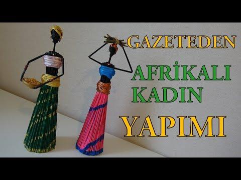 """Gazeteden """"Afrikalı Kadın"""" Yapımı - DIY African Doll From Newspaper  - Geri Dönüşüm"""