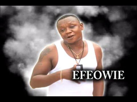 Efeowie by Akobeghian - Latest Edo Music Video