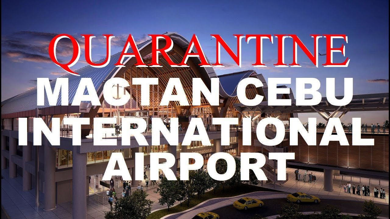 Quarantine: Cebu-Mactan Airport: ALL Passengers Via China