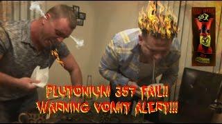 Plutonium 357 Challenge FAIL!! WARNING VOMIT ALERT!!