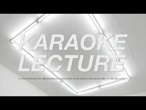 Karaoke Lecture by Anna Kinbom with Linnea Carlsson Bay_Part 1/9