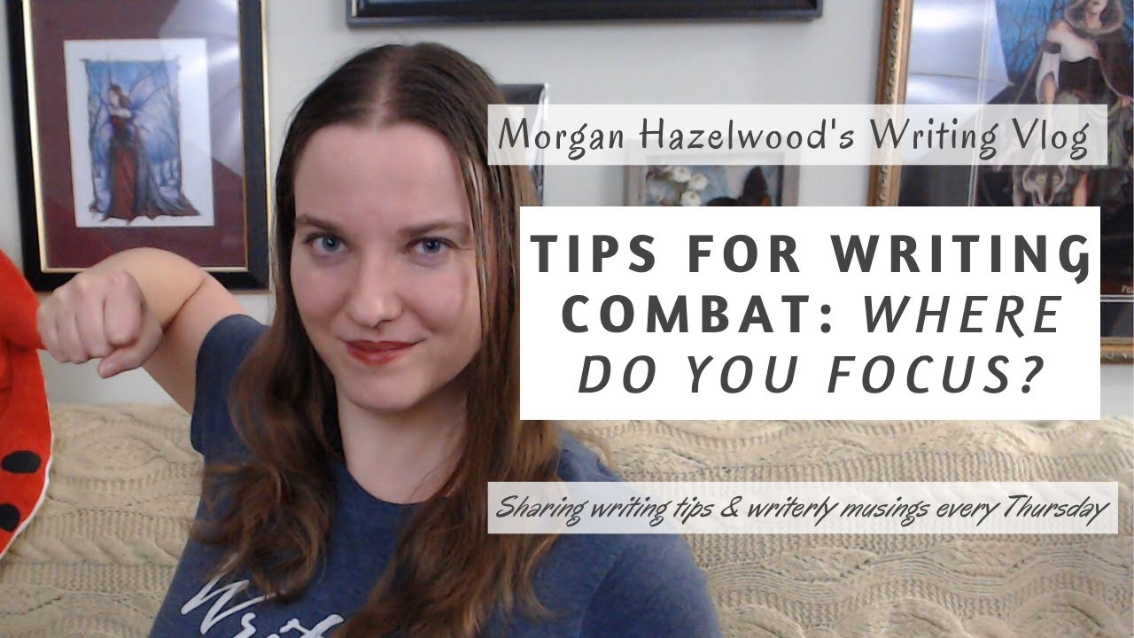 Tips for Writing Combat: Where Do You Focus?