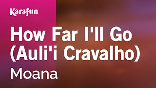 How Far I'll Go (Auli'i Cravalho) - Moana   Karaoke Version   KaraFun