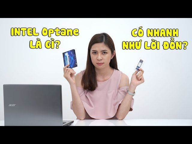 Đánh giá Intel Optane Memory: Đủ mạnh để đánh bại hoàn toàn SSD?