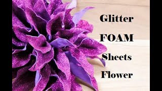 How to make Foam Sheet Flowers. Glitter Foam Sheet Flowers.  Foam sheet craft ideas. Fluffy flowers