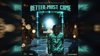 Daddy1 - Better Must Come (Official Audio)