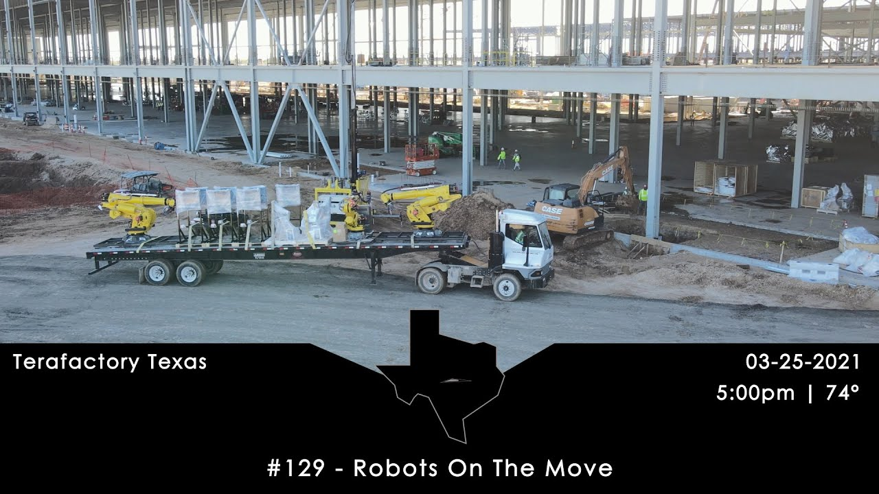 Tesla Terafactory Texas Update #129 in 4K: Robots On The Move - 03/25/21 (5:00pm   74°F)