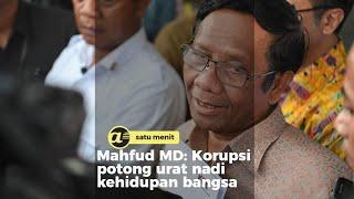 Mahfud MD: Korupsi potong urat nadi kehidupan bangsa