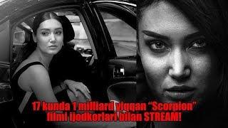 """17 kunda 1 milliard yiqqan """"Scorpion"""" filmi ijodkorlari bilan STREAM!"""