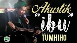 Gus Ali IBU TUMHIHO AKUSTIK