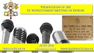 Presentation of the 9th World Meeting of Families - 2016.05.24