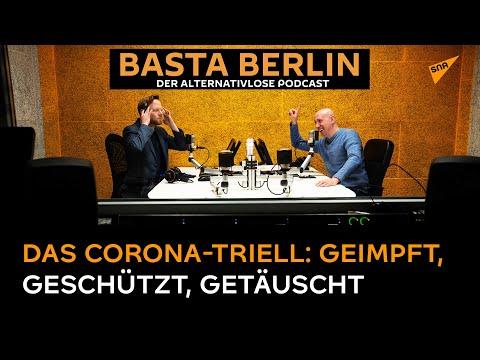 Basta Berlin (Folge 97) – Das Corona-Triell: Geimpft, geschützt, getäuscht
