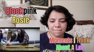 Blackpink Rosé Moments I Think About a Lot [Reaction]