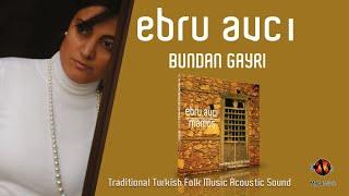 Gambar cover Ebru Avcı - Bundan Gayrı