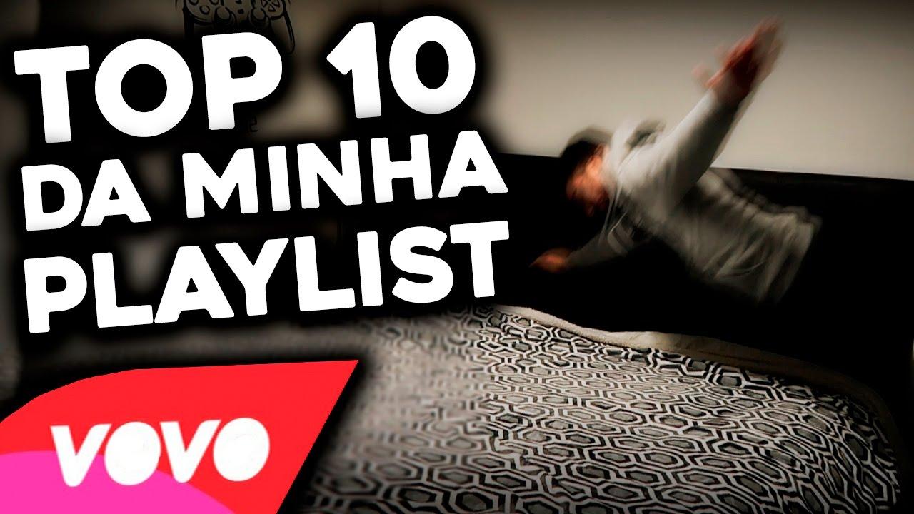 TOP 10 MÚSICAS DA MINHA PLAYLIST