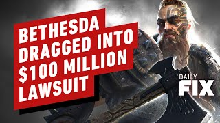 Bethesda Dragged Into $100 Million Lawsuit - IGN Daily Fix