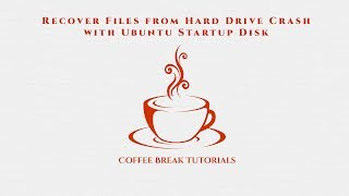 Recover Files from Hard drive Crash with Ubuntu Startup Disk.mp4