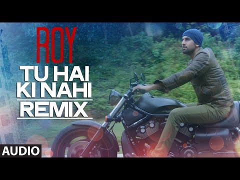 'tu Hai Ki Nahi' Remix By Dj Chetas  Roy  Ankit Tiwari  T-series