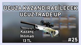 UCUZ VE KAZANDIRABİLECEK TRADE UP! CS:GO Ucuz Trade UP #25