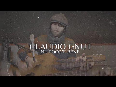 Nu poco 'e bene - Claudio Gnut