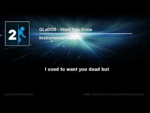 GLaDOS - Want You Gone [Instrumental/Karaoke]