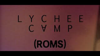 Lychee Camp - Roms (Official Video)